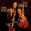 Mark Knopfler & Chet Atkins - Neck And Neck (LP, 180g)