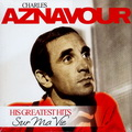 Charles Aznavour - Sur Ma Vie. His Greatest Hits (LP)