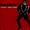 FANCY - Fancy For Fans (LP)