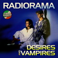 RADIORAMA - Desires and Vampires (LP)