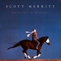 Scott Merritt - Gravity Is Mutual (LP)